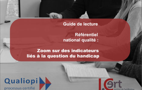 Qualiopi : Guide de lecture Référentiel national qualité : Les indicateurs liés à la question du handicap